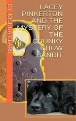 Lacey Pinkerton and the Mystery of the Chunky Chow Bandit - Joshua Clark