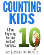 Counting Kids : A Fun Rhyming Picture Book of Numbers - Josselin Budd