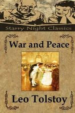 War and Peace - Count Leo Nikolayevich Tolstoy