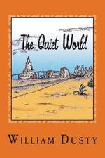 The Quiet World - William Dusty