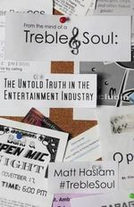 Treble Soul : The Untold Truth in the Entertainment Industry - MR Matt Haslam