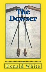 The Dowser - Donald White