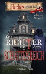 Der Richter Aus Dem Schattenreich : Fletchers Erster Fall - Rudolf Otto Schaefer