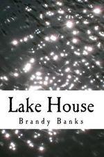 Lake House - Brandy Banks