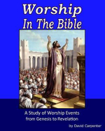 Worship in the Bible - David Carpenter