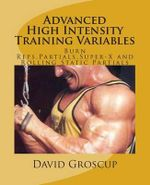 Advanced High Intensity Training Variables - David R Groscup