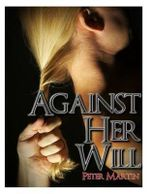 Against Her Will : A Mystery Suspense Novel - Peter Martin