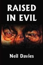 Raised in Evil - Neil Davies
