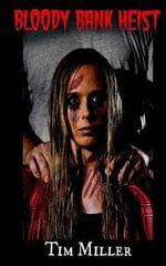 Bloody Bank Heist - Tim Miller