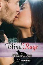 Blind Rage - T Hammond