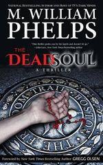 The Dead Soul - M William Phelps