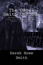 The Derek Smith Omnibus - Derek Howe Smith