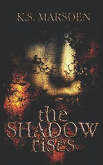 The Shadow Rises : Witch Hunter - K. S. Marsden