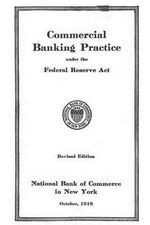 Commercial Banking Practice Under the Federal Reserve ACT - National Bank of Commerce in New York