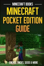 Minecraft Pocket Edition Guide : Cheats, Tricks, Seeds & More - Minecraft Books