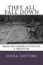 They All Fall Down - Dana Smythe