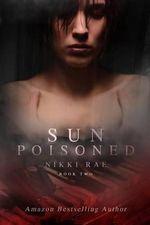 Sun Poisoned - Nikki Rae