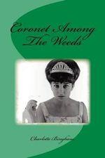 Coronet Among the Weeds - Charlotte Bingham