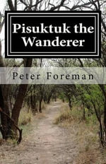 Pisuktuk the Wanderer - Peter Foreman