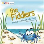 The Fiddlers : Boingo's Too Small Claw - Mrs Shannon L Grierson