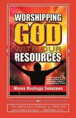 Worshipping God with Our Resources - Moses Nsubuga Sekatawa