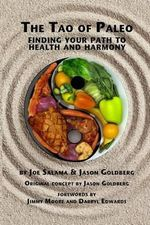 The Tao of Paleo : Finding Your Path to Health and Harmony - Joseph Salama