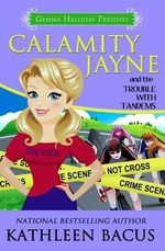 Calamity Jayne and the Trouble with Tandems - Kathleen Bacus