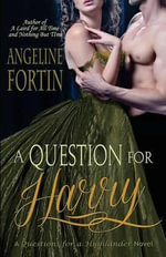A Question for Harry - Angeline Fortin