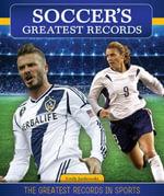 Soccer's Greatest Records - Emily Jankowski