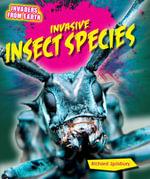 Invasive Insect Species - Richard Spilsbury