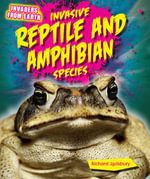 Invasive Reptile and Amphibian Species - Richard Spilsbury