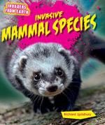 Invasive Mammal Species - Richard Spilsbury