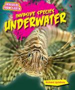 Invasive Species Underwater - Richard Spilsbury