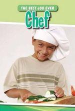 Chef : Best Job Ever - Ian F Mahaney