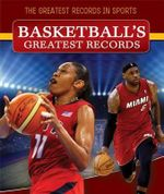 Basketball's Greatest Records : Greatest Records in Sports - Ryan Nagelhout