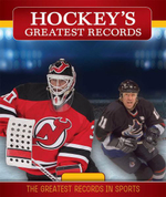 Hockey's Greatest Records : Greatest Records in Sports - Katie Kawa