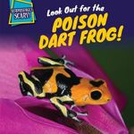 Look Out for the Poison Dart Frog! : Surprisingly Scary! - Kadeem Jones
