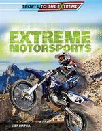 Extreme Motorsports : Sports to the Extreme - Jeff Mapua