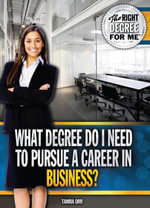 What Degree Do I Need to Pursue a Career in Business? - Orr Tamra