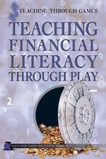 Teaching Financial Literacy Through Play : Teaching Through Games - Partner Chris Harris
