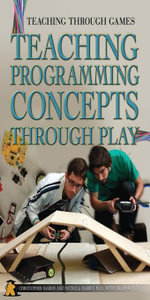 Teaching Programming Concepts Through Play - Harris Chris