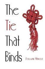 The Tie That Binds - Folami Mwele