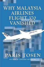Why Malaysia Airlines Flight 370 Vanished - Paris Tosen