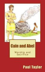 Cain and Abel : Worship and Sacrifice - Paul Taylor