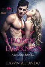 Chosen Darkness - Fawn J Atondo