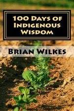 100 Days of Indigenous Wisdom - Brian Wilkes