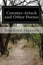 Counter-Attack and Other Poems - Siegfried Sassoon