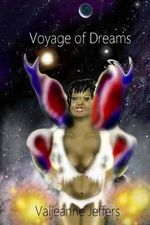 Voyage of Dreams : A Collection of Otherwordly Stories - Valjeanne Jeffers