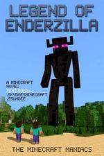 Legend of Enderzilla : A Minecraft Novel FT Sky and Ssundee - The Minecraft Maniacs
