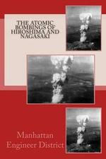 The Atomic Bombings of Hiroshima and Nagasaki - Manhattan Engineer District